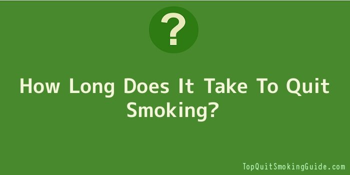 How Long Does It Take To Quit Smoking