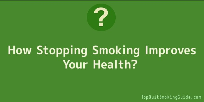 How Stopping Smoking Improves Your Health