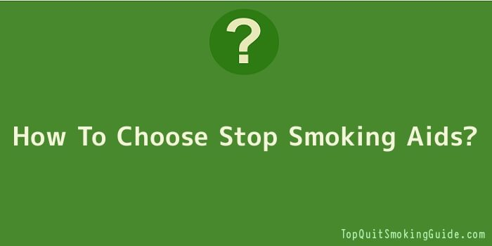 How To Choose Stop Smoking Aids