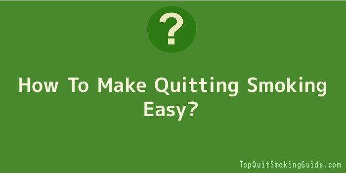 How To Make Quitting Smoking Easy