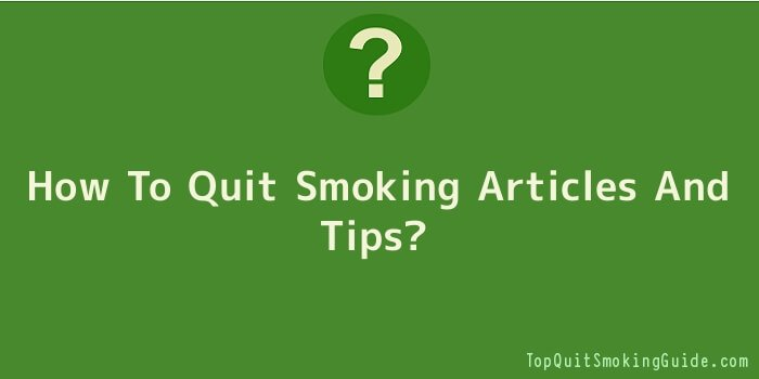 How To Quit Smoking Articles And Tips
