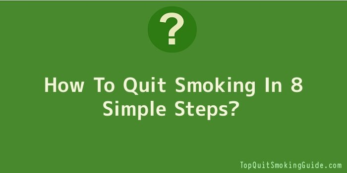 How To Quit Smoking In 8 Simple Steps