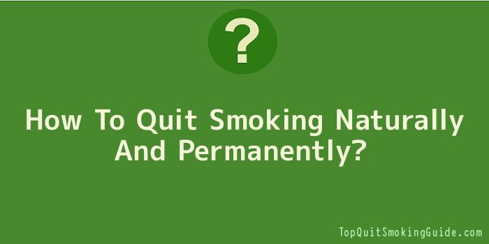 How To Quit Smoking Naturally And Permanently