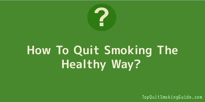 How To Quit Smoking The Healthy Way