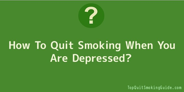 How To Quit Smoking When You Are Depressed