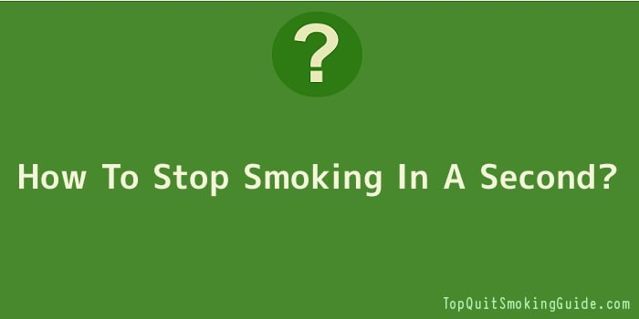 How To Stop Smoking In A Second