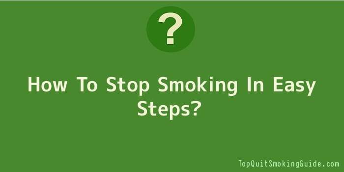How To Stop Smoking In Easy Steps