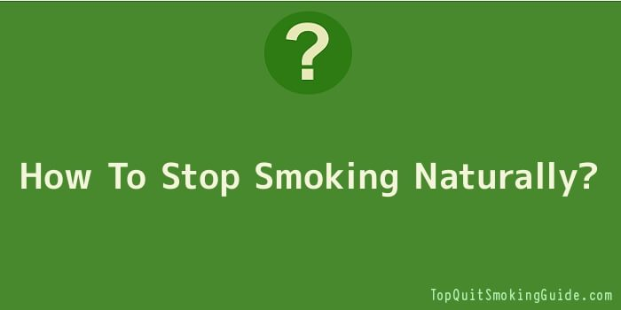 How To Stop Smoking Naturally