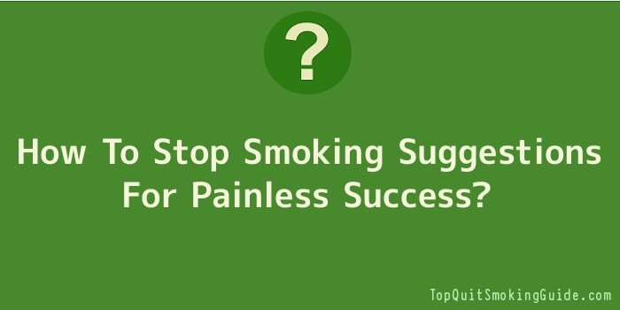 How To Stop Smoking Suggestions For Painless Success
