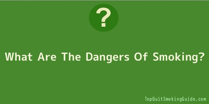 What Are The Dangers Of Smoking