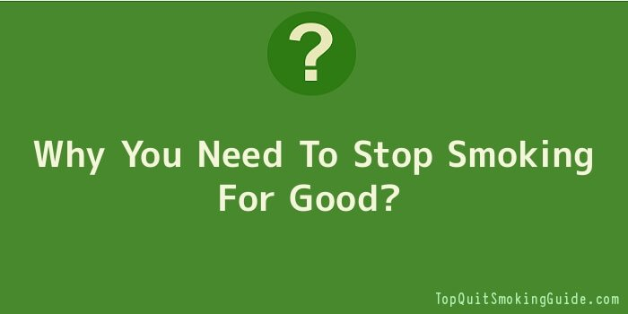 Why You Need To Stop Smoking For Good